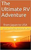 The Ultimate RV Adventure: from Japan to the USA