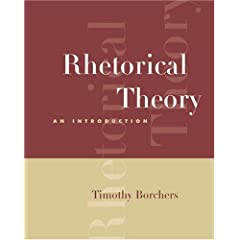 Rhetorical theory: an introduction  By Timothy A. Borchers (2005)
