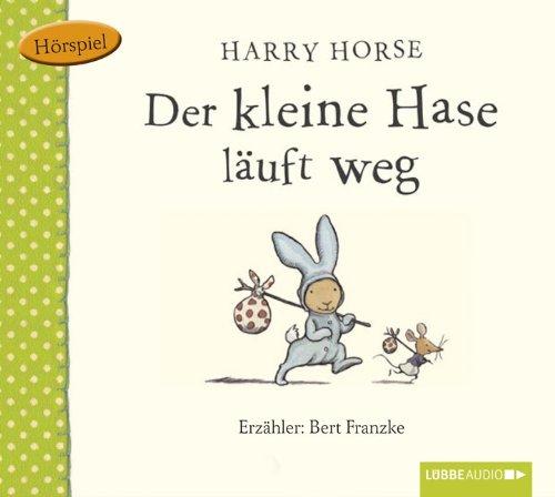 Harry Horse - Der kleine Hase läuft weg (Lübbe Audio)