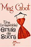Une (irrésistible) envie de sucré par Meg Cabot