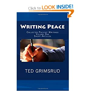 Writing Peace: Collected Pacifist Writings: Volume One: Short Articles