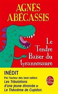 Le Tendre baiser du Tyrannosaure par Abécassis