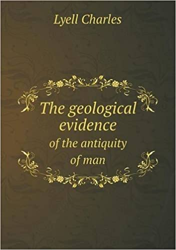 Image result for The Geological Evidence of the Antiquity of Man