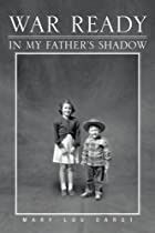 War Ready: In My Father's Shadow