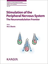 Stimulation of the Peripheral Nervous System: The Neuromodulation Frontier (Progress in Neurological Surgery, Vol. 29)