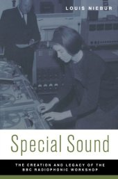 Louis Niebur - Special Sound: The Creation and Legacy of the BBC Radiophonic Workshop