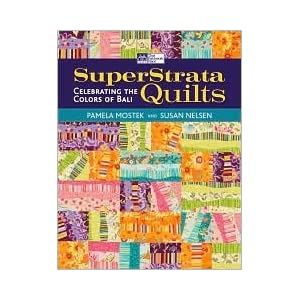SuperStrata Quilts Publisher: That Patchwork Place