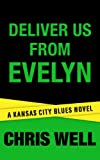 Deliver Us From Evelyn (Kansas City Blues Crime Series)