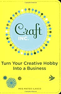 """Cover of """"Craft, Inc.: Turn Your Creative..."""