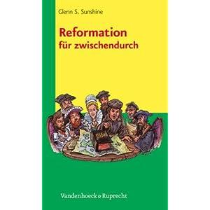 Reformation fur zwischendurch (THEOLOGIE FUR ZWISCHENDURCH)