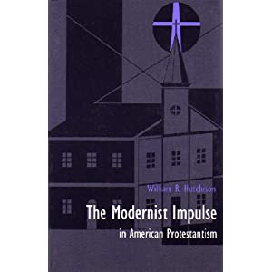 The Modernist Impulse in American Protestantism