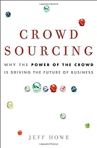 "Cover of ""Crowdsourcing: Why the Power of..."