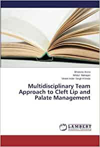 Multidisciplinary Team Approach to Cleft Lip and Palate ...