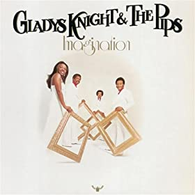 Gladys Knight & the Pips I've Got to Use My Imagination