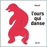 L'ours qui danse par Rascal
