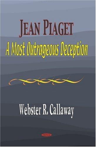 Jean Piaget: A Most Outrageous Deception