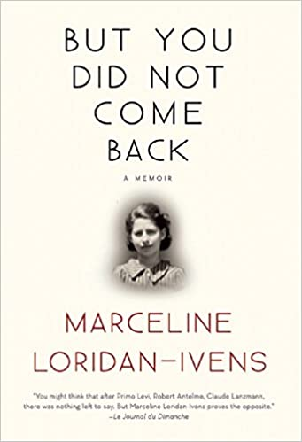 But You Did Not Come Back: A Memoir by Marceline Loridan-Ivens.