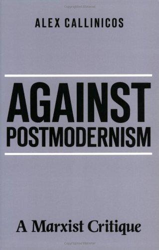 Against Post-modernism: A Marxist Critique