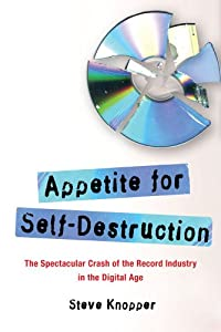 "Cover of ""Appetite for Self-Destruction: ..."