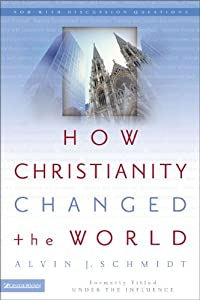 "Cover of ""How Christianity Changed the Wo..."