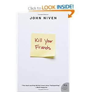 Book:  Kill Your Friends by John Niven