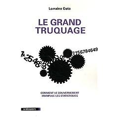 Le grand truquage : Comment le gouvernement manipule les statistiques de  Data Lorraine