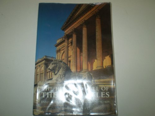 Rise and Fall of the Grenvilles: Dukes of Buckingham and Chandos, 1710 to 1921