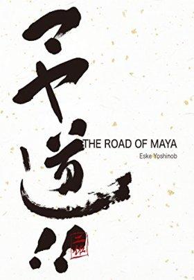 マヤ道! ! : The Road of Maya (CG Pro Insights)