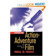 Writing the Action Adventure Film: The Moment of Truth