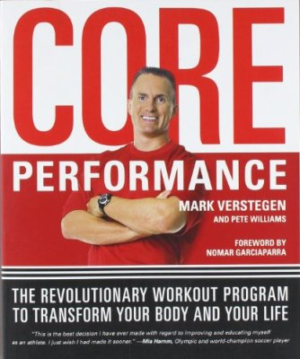 The Core Performance: The Revolutionary Workout Program to Transform Your Body & Your Life by Mark Verstegen and Pete Williams, Mr. Media Interviews