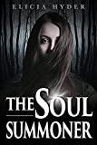 The Soul Summoner (The Soul Summoner Saga Book 1)