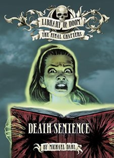 Death Sentence (Library of Doom: The Final Chapters) by Michael Dahl| wearewordnerds.com