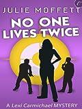 No One Lives Twice (A Lexi Carmichael Mystery)