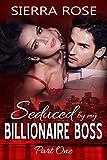 Seduced By My Billionaire Boss (The Billionaire Boss Series Book 1)