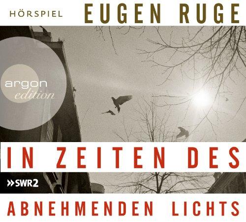 Eugen Ruge - In Zeiten des abnehmenden Lichts (Argon Verlag)