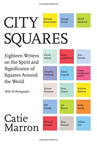 City Squares: Eighteen Writers on the Sp