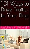 101 Ways to Drive Traffic to Your Blog