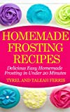 Homemade Frosting Recipes: Delicious Easy Homemade Frosting in Under 20 Minutes