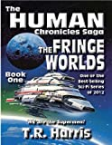 The Fringe Worlds (The Human Chronicles - Book One)