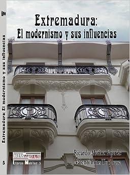 Extremadura: El modernismo y sus influencias;<span style=