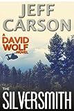 The Silversmith (A David Wolf Thriller)