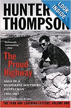 Hunter S. Thompson, Proud Highway: Saga of a Desperate Southern Gentleman, 1955-1967