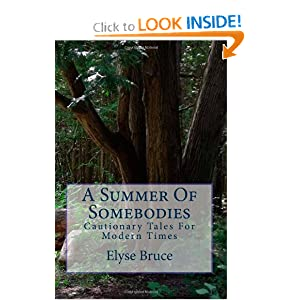A Summer Of Somebodies: Cautionary Tales For Modern Times