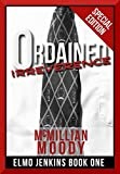 Ordained Irreverence (Elmo Jenkins Book One - Special Edition)