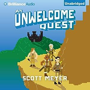An Unwelcome Quest: Magic 2.0, Book 3   [Scott Meyer]