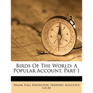 Birds Of The World A Popular Account Part 1 Frank Hall