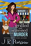 Grilled and Seasoned With Murder (A Josie Rizzo Mystery Book 1)