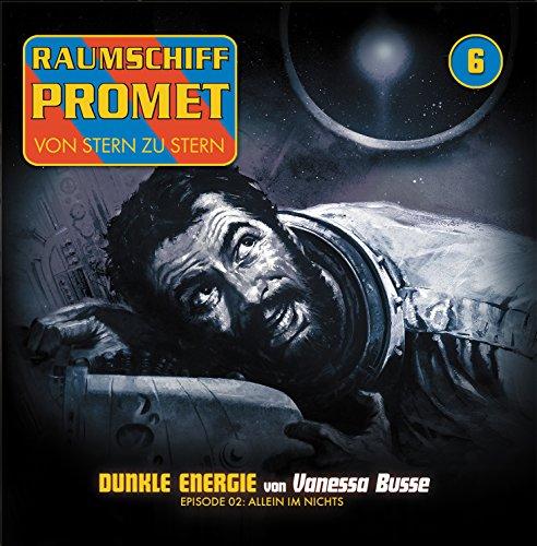 Raumschiff Promet (6) Dunkle Energie (2) Allein im Nichts - Winterzeit 2016