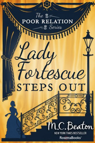 Lady Fortescue Steps Out (The Poor Relation Series, Vol. 1)
