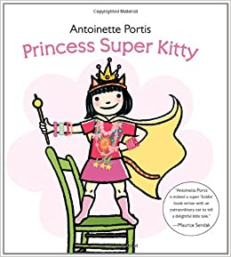 Princess Super Kitty by Antoinette Portis, Superhero Storytime